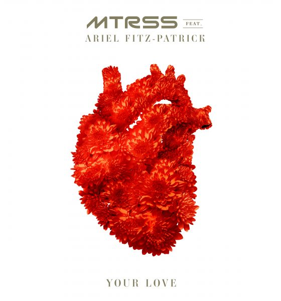 """MTRSS Announce Collaboration with Ariel Fitz-Patrick in New Single """"Your Love"""""""
