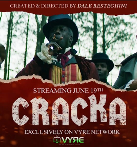 """Dale Resteghini's Controversial Project """"CRACKA"""" to be released exclusively on Vyre Network for June 19th"""