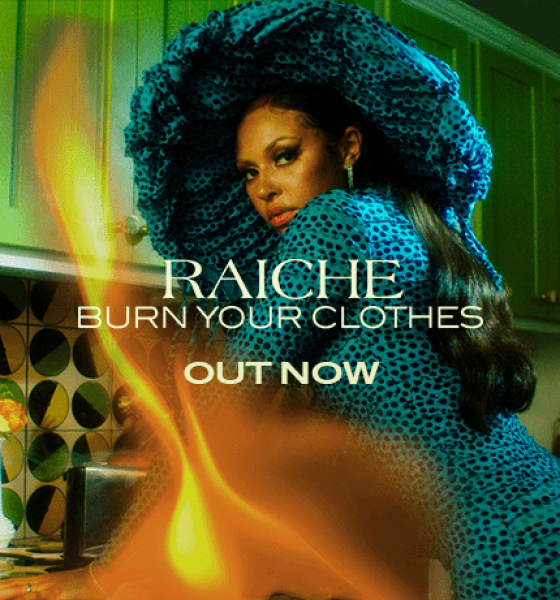 R&B SONGBIRD RAICHE RELEASES FIERY NEW SINGLE BURN YOUR CLOTHES